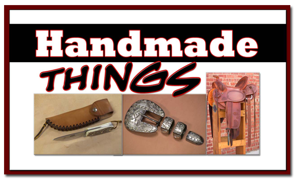 Handmade Things - Saddles, Bits and Spurs, Knives and Axes